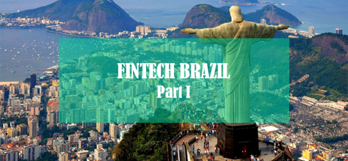[Fintech Brazil] A large addressable market with significant opportunities – Part I